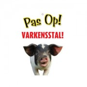 Plenty Gifts Waakbord - Pas Op Varkensstal!