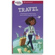A Smart Girl's Guide: Travel: Everything You Need to Know about Adventuring Near and Far, Paperback/Aubre Andrus