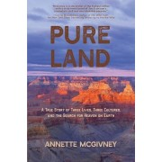 Pure Land: A True Story of Three Lives, Three Cultures and the Search for Heaven on Earth, Paperback