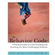 The Behavior Code: A Practical Guide to Understanding and Teaching the Most Challenging Students, Paperback/Jessica Minahan