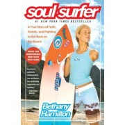 Soul Surfer: A True Story of Faith, Family, and Fighting to Get Back on the Board, Paperback