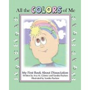 All the Colors of Me: My First Book about Dissociation, Paperback/Ana M. Gomez