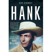 Hank: The Short Life and Long Country Road of Hank Williams, Paperback