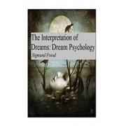 The Interpretation of Dreams: Dream Psychology, Paperback/Sigmund Freud