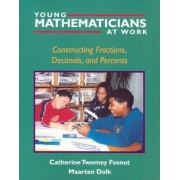 Young Mathematicians at Work: Constructing Fractions, Decimals, and Percents, Paperback