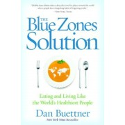 The Blue Zones Solution: Eating and Living Like the World's Healthiest People, Paperback