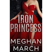 Iron Princess: An Anti-Heroes Collection Novel, Paperback/Meghan March