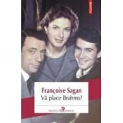 Va place Brahms - Francoise Sagan