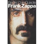 Electric Don Quixote: The Story of Frank Zappa, Paperback/Neil Slaven