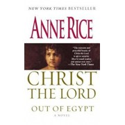 Christ the Lord: Out of Egypt, Paperback/Anne Rice