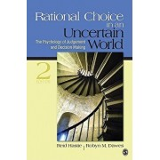 Rational Choice in an Uncertain World: The Psychology of Judgment and Decision Making, Paperback/Reid Hastie