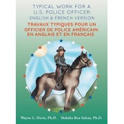 Typical work for a U.S. police officer: English and French version Travaux typiques pour un officier de police Amricain: En Anglais et en Francais, Hardcover/Wayne L. Davis