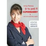 Si tu poti fi Supernanny - Irina Petrea