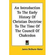 Introduction to the Early History of Christian Doctrine to t by Jam...