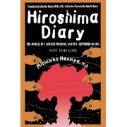 Hiroshima Diary: The Journal of a Japanese Physician, August 6-September 30, 1945, Paperback