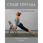Chair Vinyasa: Yoga Flow for Every Body, Paperback/Delia Quigley