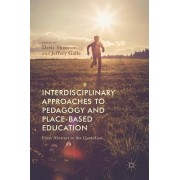 Interdisciplinary Approaches to Pedagogy and Place-Based Education: From Abstract to the Quotidian