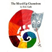 The Mixed-Up Chameleon, Hardcover/Eric Carle