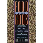 Food of the Gods: The Search for the Original Tree of Knowledge a Radical History of Plants, Drugs, and Human Evolution, Paperback/Terence McKenna