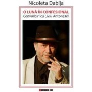 O luna in confesional. Convorbiri cu Liviu Antonesei - Nicoleta Dabija