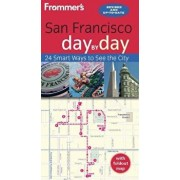 Frommer's San Francisco Day by Day [With Map], Paperback/Erika Lenkert