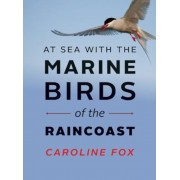 At Sea with the Marine Birds of the Raincoast, Paperback