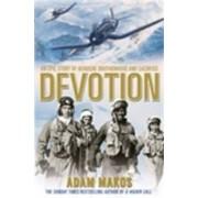 Devotion. An Epic Story of Heroism, Brotherhood and Sacrifice, Paperback/Adam Makos