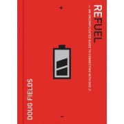 Refuel: An Uncomplicated Guide to Connecting with God, Paperback