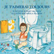 Je t'Aimerai Toujours = Love You Forever, Hardcover/Robert Munsch