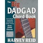 The Big Dadgad Chord Book: An In-Depth Exploration of Dadgad Guitar Tuning, Paperback/Harvey Reid