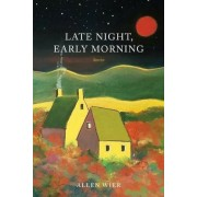 Late Night, Early Morning: Stories, Paperback