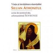 Viata si invatatura staretului Siluan Athonitul scrise de ucenicul sau arhim. Sofronie
