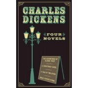 Charles Dickens: Four Novels: The Adventures of Oliver Twist or the Parish Boy's Progress/A Christmas Carol/A Tale of Two Cities/Great Expectations