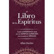 El Libro de los Espritus: Contiene los principios de la doctrina espiritista sobre la inmortalidad del alma, la naturaleza de los espritus y su, Paperback/Allan Kardec