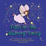 Florrie the Dummy Fairy by Anthony J Crosbie