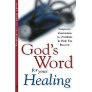 God's Word for Your Healing: Scriptures, Confessions and Devotions to Help You Recover, Paperback/Harrison House