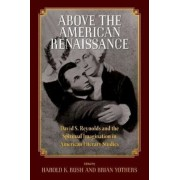 Above the American Renaissance: David S. Reynolds and the Spiritual Imagination in American Literary Studies, Paperback
