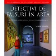 Detectivi de falsuri in arta. Descopera diferentele demasca infractiunea