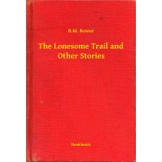 The Lonesome Trail and Other Stories (eBook)
