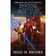 Shadow of the Conqueror, Paperback/Shad M. Brooks
