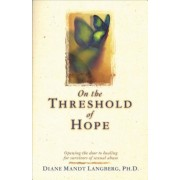 On the Threshold of Hope: Opening the Door to Hope and Healing for Survivors of Sexual Abuse, Paperback