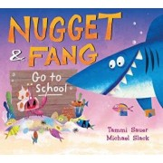 Nugget and Fang Go to School, Hardcover/Tammi Sauer