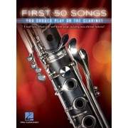 First 50 Songs You Should Play on the Clarinet, Paperback/Hal Leonard Corp