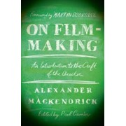 On Film-Making: An Introduction to the Craft of the Director, Paperback/Alexander Mackendrick