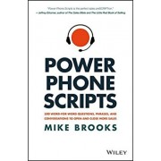 Power Phone Scripts: 500 Word-For-Word Questions, Phrases, and Conversations to Open and Close More Sales, Hardcover/Mike Brooks