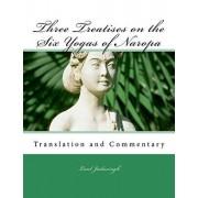 Three Treatises on the Six Yogas of Naropa, Paperback/Laul Jadusingh