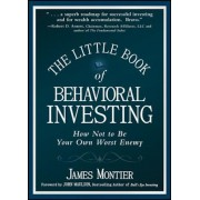 The Little Book of Behavioral Investing: How Not to Be Your Own Worst Enemy, Hardcover