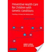 Preventive Health Care for Children with Genetic Conditions - Providing a Primary Care Medical Home (Wilson Golder N.)(Paperback) (9780521617345)