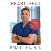 Heart to Beat: A Cardiac Surgeon's Inspiring Story of Success and Overcoming Adversity--The Heart Way, Paperback/Brian Lima