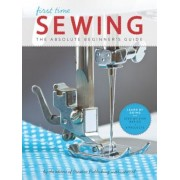 First Time Sewing: The Absolute Beginner's Guide, Paperback